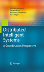 Distributed Intelligent Systems - A Coordination Perspective