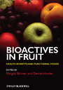 Bioactives in Fruit - Health Benefits and Functional Foods