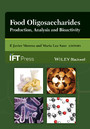 Food Oligosaccharides - Production, Analysis and Bioactivity