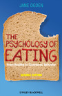 The Psychology of Eating - From Healthy to Disordered Behavior
