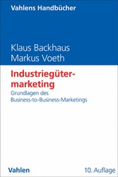 Industriegütermarketing - Grundlagen des Business-to-Business-Marketings